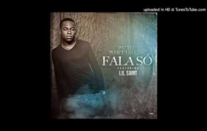 Puto Portugues Ft. Lil Saint - Fala So (Kizomba)